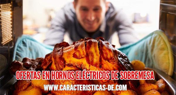 Ofertas en hornos eléctricos de sobremesa